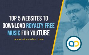 royalty free music for YouTube 2 - Atanu Das - Remote IT Consultant