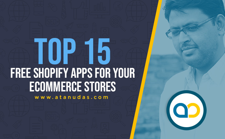 Top 15 Free Shopify Apps For Your ECommerce Stores - Digitally Atanu
