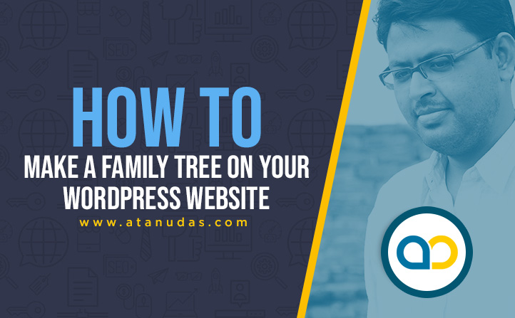 How-To-Make-a-Family-Tree-On-Your-Wordpress-Website---Digitally-Atanu