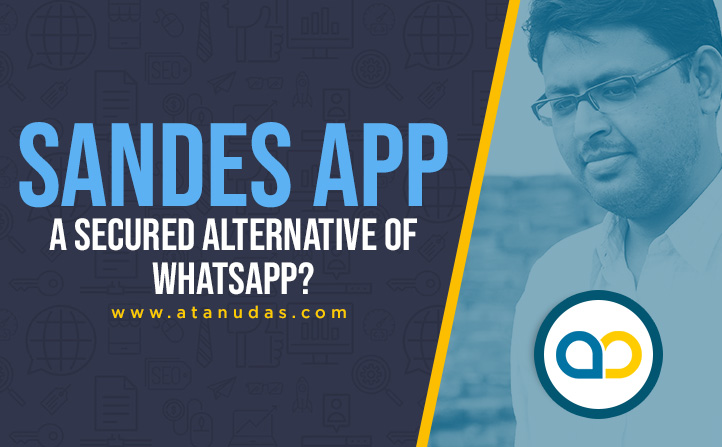 Sandes-App---A-Secured-Alternative-Of-WhatsApp---Digitally-Atanu