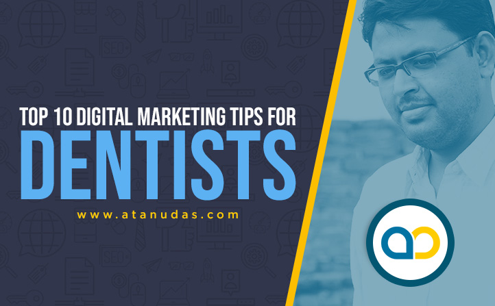 Top-10-Digital-Marketing-Tips-For-Dentists---Digitally-Atanu