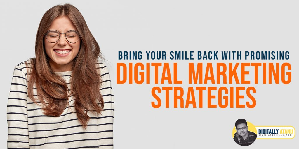 bring-your-smile-back-with-promising-dental-marketing-strategies---digitally-atanu