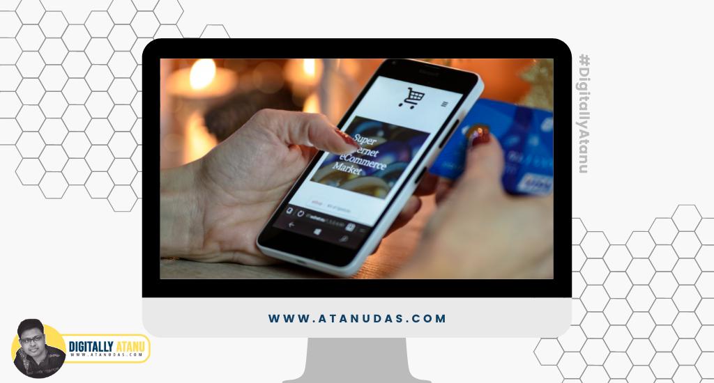 #DigitallyAtanu - Make it Mobile-Friendly - Top 10 Tips For Custom ECommerce Web Design
